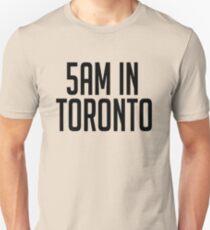 5AM In Toronto Unisex T-Shirt