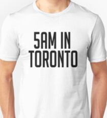 5AM In Toronto Unisex T-Shirt