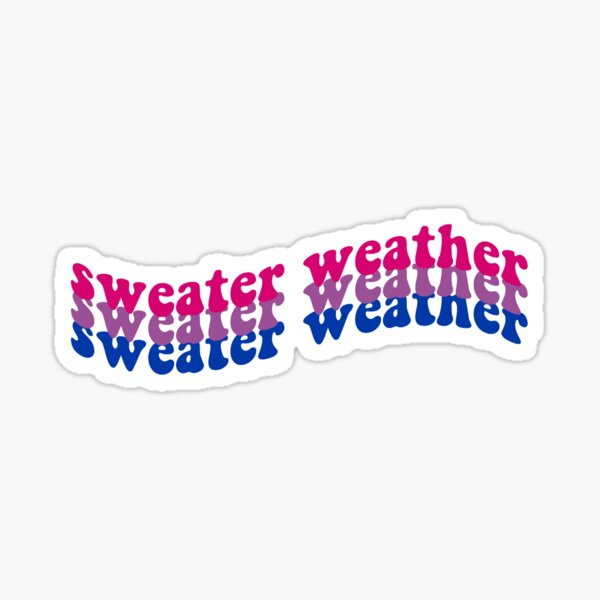 sweater weather Sticker