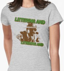 Littering And! Womens Fitted T-Shirt