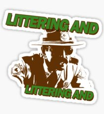 Littering And! Sticker