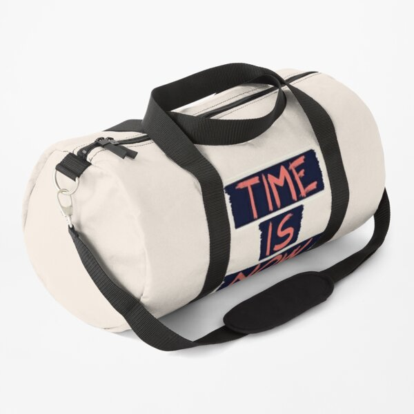 TIME IS NOW #redbubble #motivational Duffle Bag