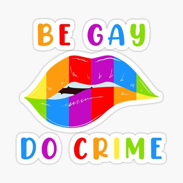 Be Gay Do Crime - Lápiz labial Pegatina