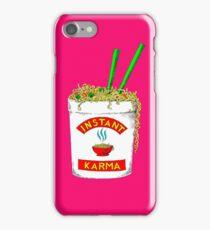 Instant Karma  iPhone Case/Skin