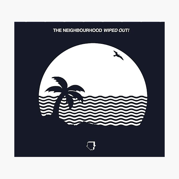 The Neighborhood - Wiped Out Album Cover Photographic Print