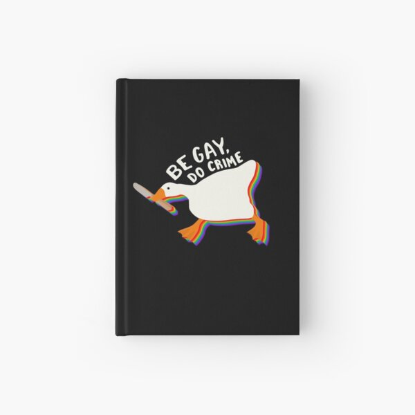 Be gay do crime untitled goose Hardcover Journal