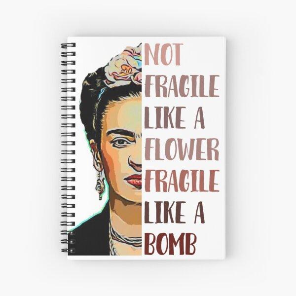 FRIDA KAHLO - Not fragile like a flower Spiral Notebook