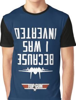 Because I Was Inverted Graphic T-Shirt