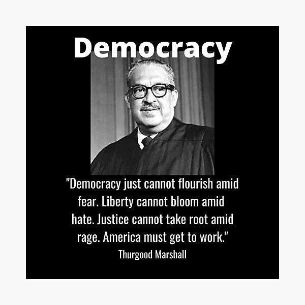 Thurgood Marshall Black History Democracy Quote Photographic Print