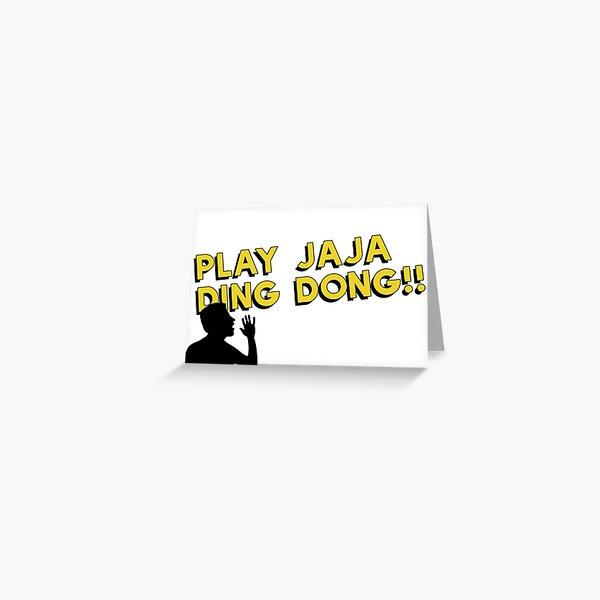 Play Jaja Ding Dong!! Greeting Card