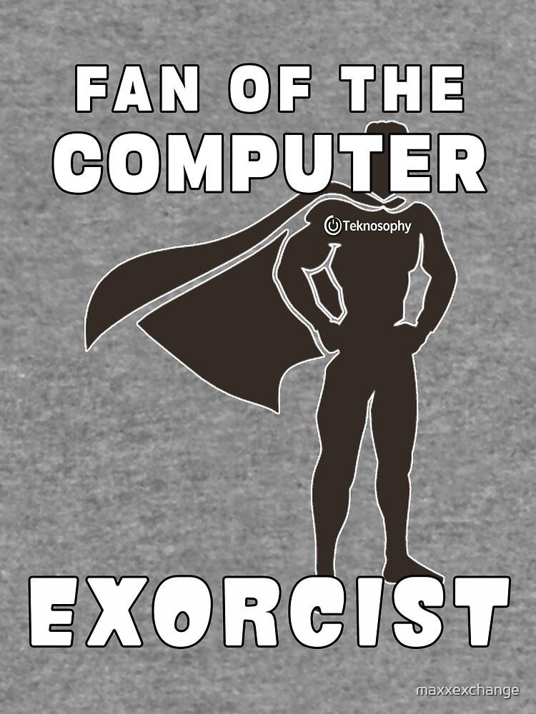 Teknosophy Computer Exorcist. by maxxexchange