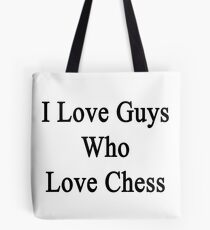 I Love Guys Who Love Chess  Tote Bag