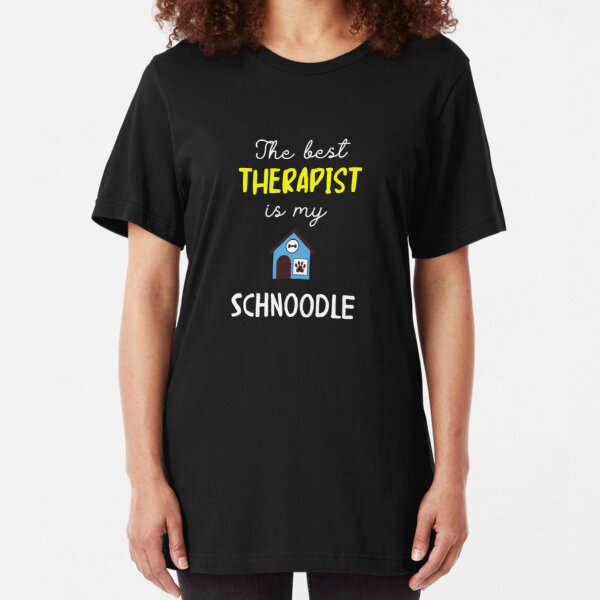 The Best Therapist Is My Schnoodle - Schnoodle Gift Idea Slim Fit T-Shirt