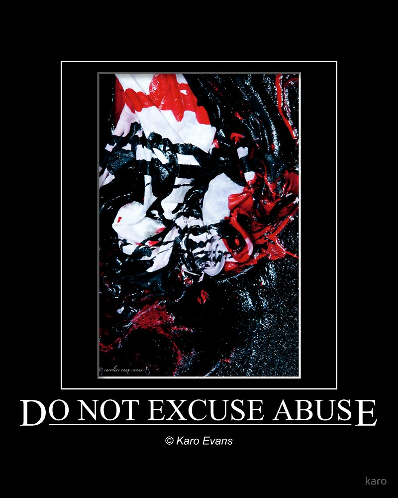 Do not excuse Abuse! by karo