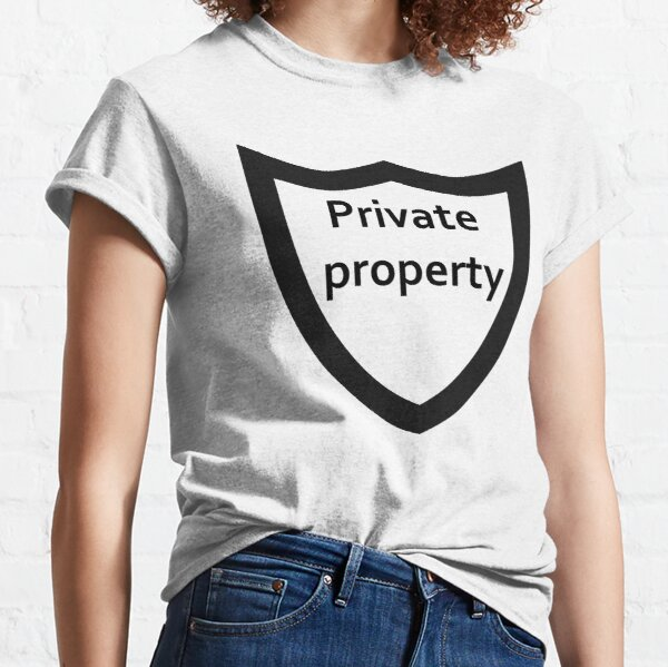 private property Classic T-Shirt