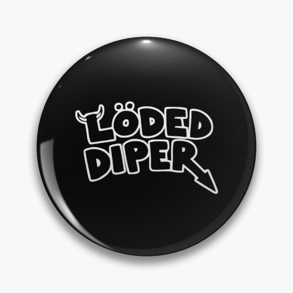 Loded Diper Gifts Merchandise Redbubble