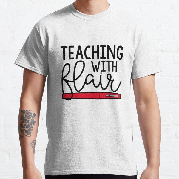 Teaching with Flair Classic T-Shirt