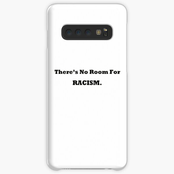 There's No Room For Racism  Samsung Galaxy Snap Case