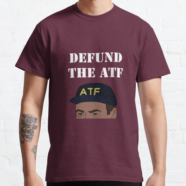 Defund The ATF Classic T-Shirt
