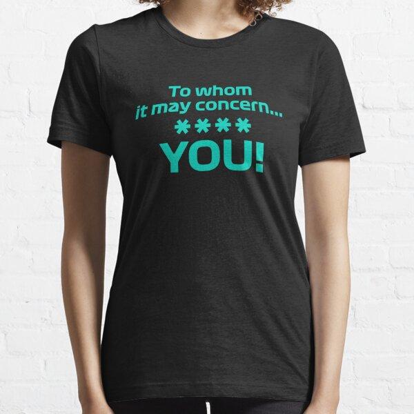 To whom it may concern - F1 Team Radio Essential T-Shirt