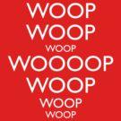 Keep Calm and WOOP WOOP WOOP by Vincent Carrozza