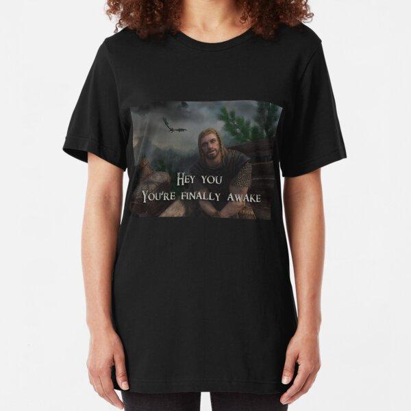 You're finally Awake! Slim Fit T-Shirt