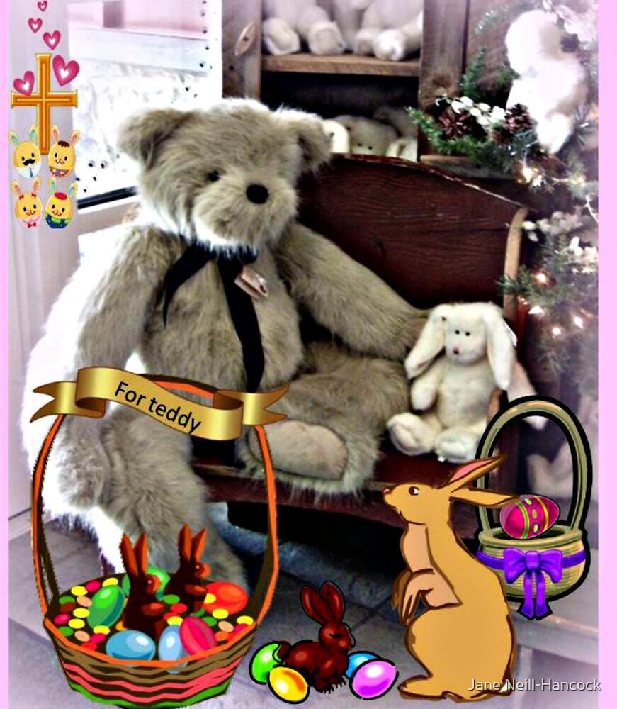 Teddy Gets An Easter Basket by Jane Neill-Hancock