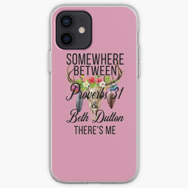 somewhere between proverbs 31 and beth dutton theres me iPhone Soft Case