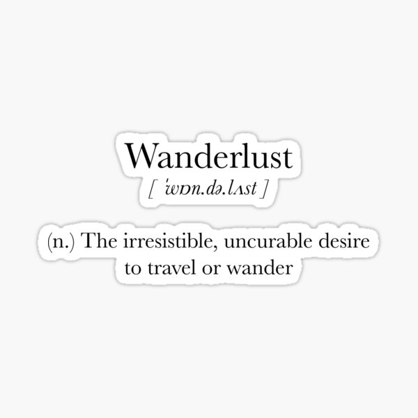 deseo incurable de viajar o deambular. Pegatina