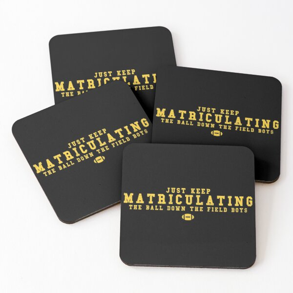 KANSAS CITY, KC, JUST KEEP MATRICULATING THE BALL DOWN THE FIELD BOYS, FUNNY SHIRT Coasters (Set of 4)