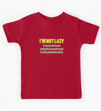 i'm not lazy Kids Clothes