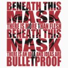 Ideas are bulletproof v.1 by Technohippy