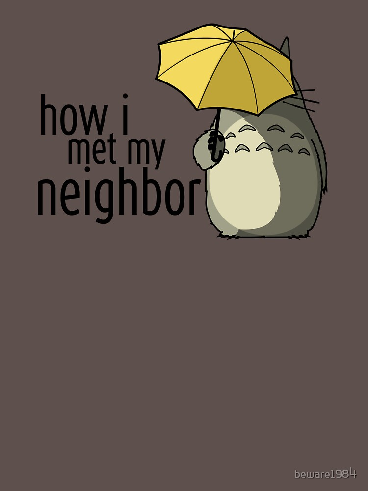 TShirtGifter presents: How I Met My Neighbor | Unisex T-Shirt