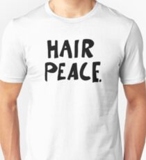Hair Peace Unisex T-Shirt
