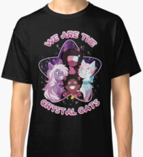 We are the Crystal Cats Classic T-Shirt