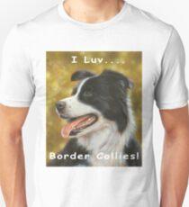 I luv Border Collies! T-Shirt