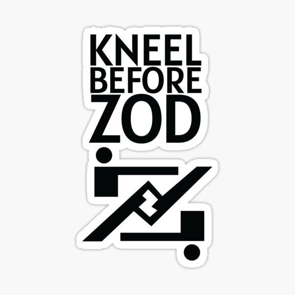 Kneel Before Zod - Smallville Sticker