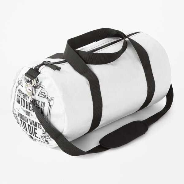 Everybody Wants To Go To Heaven But Nobody Wants To Die Funny Gift (On White) Duffle Bag