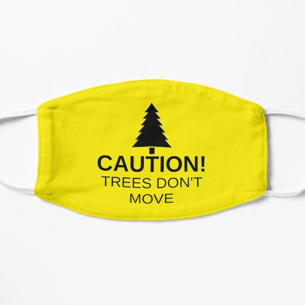 Caution! Trees don't move! Mask