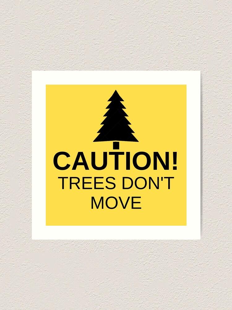 Vista alternativa de Lámina artística ¡Precaución! Los árboles no se mueven!