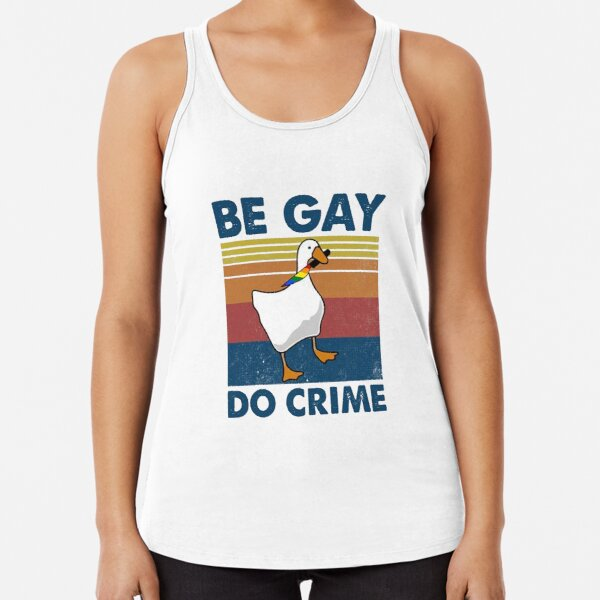 Be Gay Do Crime Goose Pride Lgbt  Racerback Tank Top