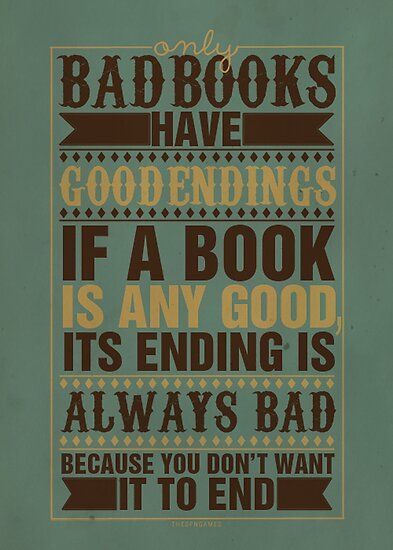 Bad Books Have Good Endings by thespngames