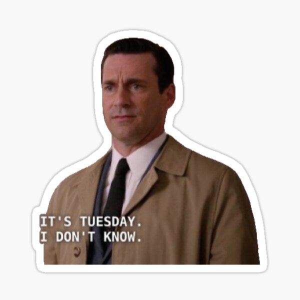it's tuesday I don't know Sticker