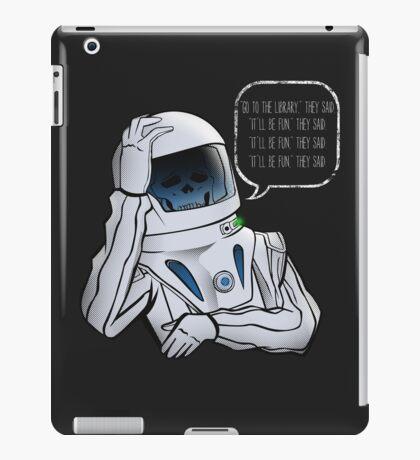 """""""It'd Be Fun,"""" they said.  iPad Case/Skin"""