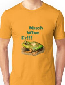 Much Wise Er!!! Tee Shirt and Stickers Unisex T-Shirt