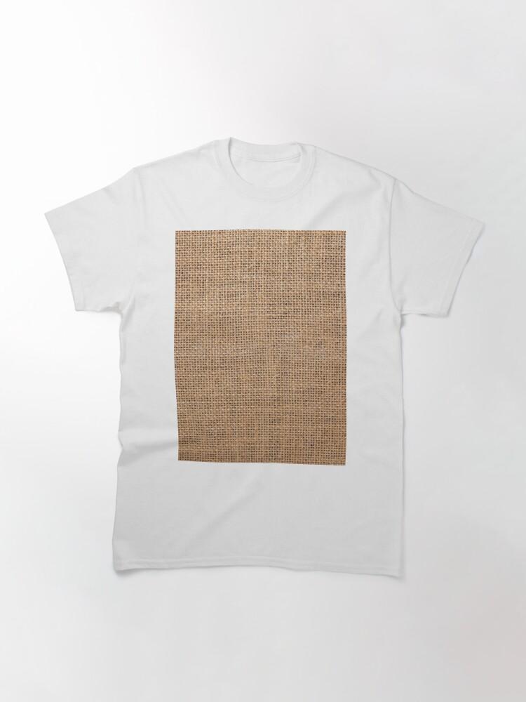 Alternate view of #Wicker, #roughlinen, #burlap, #sackcloth, sacking, bagging, холст, scrim, cloth, crash, власяница, hairshirt, haircloth, мешковина Classic T-Shirt
