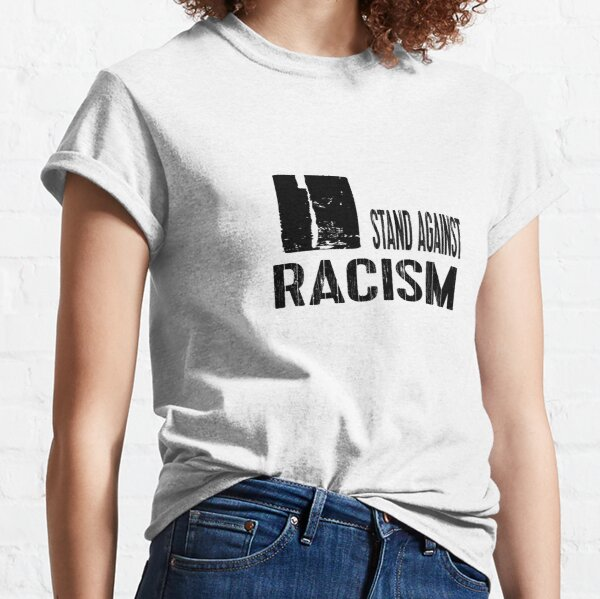 Stand Against Racism Classic T-Shirt