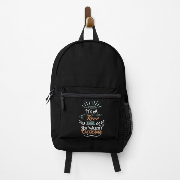It's A River Thing You Wouldn't Understand Backpack