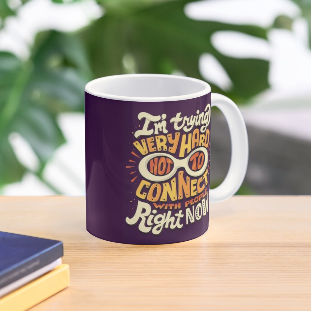 Not to connect with people Mug