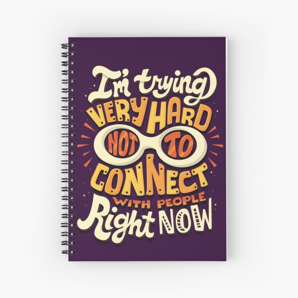 Not to connect with people Spiral Notebook